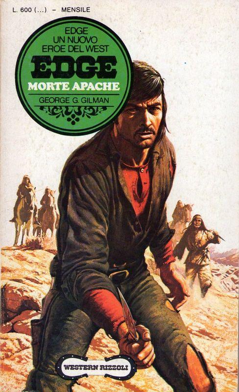 MORTE APACHE Titolo originale  Apache Death Autore  George G. Gilman  Traduttore  Eugenio Balduzzi Editore  Rizzoli Collana  Western Rizzoli (n.  3) c85dcf8cd936